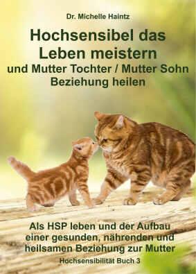Als HSP leben Band 3 - Mutter Beziehung