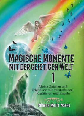 magische Momente mit der geistigen Welt 1
