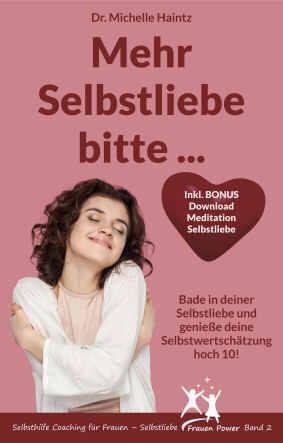 Mehr Selbstliebe bitte | Angelina Schulze Infothek